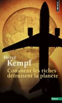 Comment les Riches Detruisent la Planete (Reeedition)