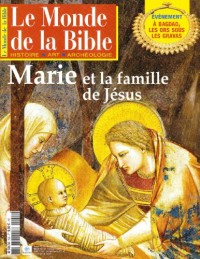 Monde de la Bible N155  Marie Enfance de Jesus 12/2003