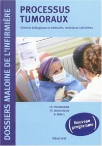 Processus tumoraux : Sciences biologiques et médicales, techniques infirmières