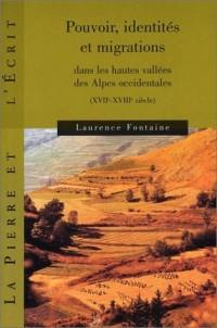 Pouvoir, identités et migrations dans les hautes vallées des Alpes occidentales, XVIIe-XVIIIe siècle