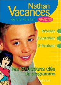 Nathan vacances collège : Les notions clés du programme - Français de la 5ème vers la 4ème