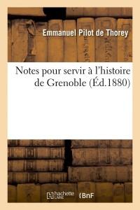 Notes Histoire de Grenoble  ed 1880