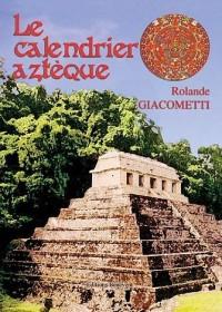 Le Calendrier Aztèque