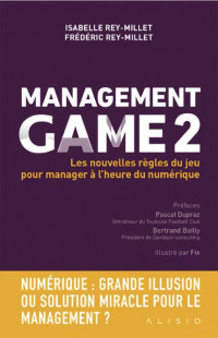 Management Game 2 : Les nouvelles règles du jeu pour manager à l'heure du digital