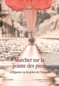Marcher sur la pointe des pieds : L'élégance ou la grâce de l'instant