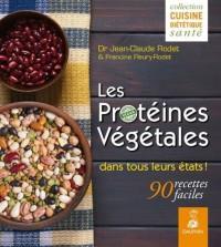 Les protéines végétales dans tous leurs états ! : 90 recettes faciles
