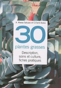 30 plantes grasses : Description, soins et culture, fiches pratiques