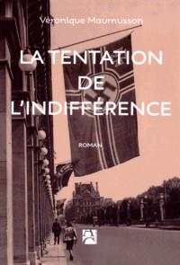 La tentation de l'indifférence