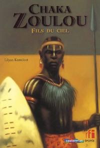 Chaka Zoulou : Fils du ciel