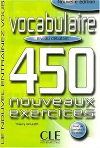 Vocabulaire. 450 nouveaux exercices, niveau débutant