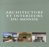 Architecture et intérieurs du monde : Edition français-anglais-néerlandais