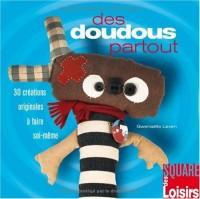 Des doudous partout : 30 créations originales à faire soi-même