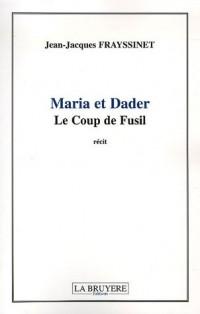 Maria et Dader : Le Coup de Fusil