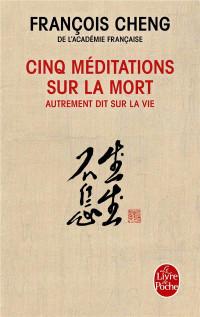 Cinq méditations sur la mort