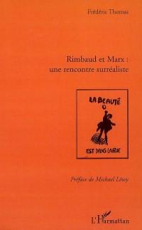 Rimbaud et Marx : une rencontre surréaliste