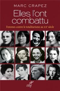 Elles l'ont combattu : Femmes contre le totalitarisme au XXe siècle