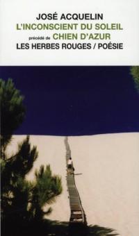 L'Inconscient du Soleil, Precede du Chien d'Azur