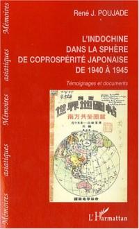 L'Indochine dans la sphère de la coprospérité japonaise de 1940 à 1945
