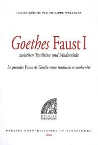 Le premier Faust de Goethe entre tradition et modernité