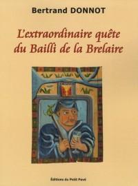 L'extraordinaire quête du Bailli de la Brelaire