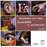 Construire pour Tous. Guide pour la Prise en Compte de l'Accessibilite aux Handicapes Lors de la Con