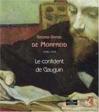George Daniel de Monfreid, 1856-1929 : Le Confident de Gauguin