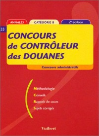 Annales, tome 33 : Concours de contrôleur des douanes, concours administratifs, catégorie B