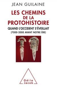 Les Chemins de la protohistoire: Quand l'Occident s'éveillait (7000-2000 avant notre ère)