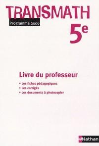 Maths 5e : Livre du professeur, Programme 2006