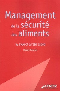Management de la sécurité des aliments : De l'HACCP à l'ISO 22000