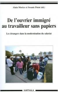 De l'ouvrier immigré au travailleur sans papiers. Les étrangers dans la modernisation du salariat