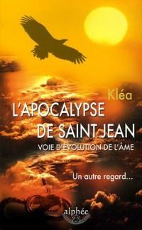 L'Apocalypse de saint Jean, voie d'évolution de l'âme : Un autre regard...