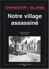 Oradour/Glane, notre village assassiné
