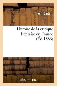 Histoire de la Critique Litt France  ed 1886