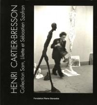 Henri Cartier-Bresson : Collection Sam, Lilette et Sébastien Szafran