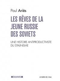 Les rêves de la jeune Russie des Soviets : Une lecture antiproductiviste de l'histoire du stalinisme