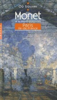 Monet et les impressionnistes : Paris, Ile-de-France