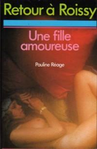 Retour à Roissy Une Fille amoureuse (Club pour vous Hachette)