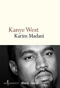 Kanye West. Black Jesus: Black Jesus
