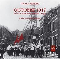 Octobre 1917 et le mouvement ouvrier belge