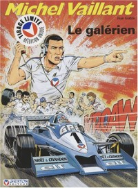 Michel Vaillant, Tome 35 : Le galérien