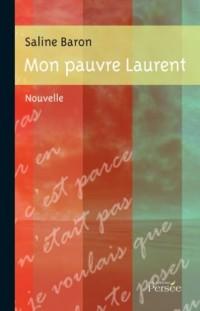 Mon Pauvre Laurent