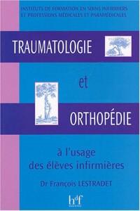 Traumatologie et orthopédie à l'usage des élèves infirmières