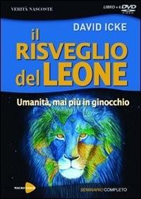 Icke, D: Risveglio del leone. Umanità, mai più in ginocchio