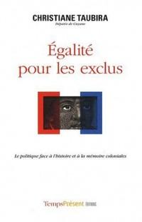 Egalité pour les exclus : Le politique face à l'histoire et à la mémoire coloniales