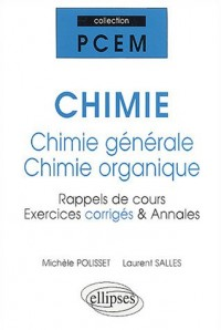 Chimie générale et chimie organique : Rappels de cours exercices corrigés, annales