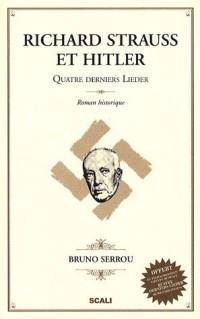 Richard Strauss et Hitler : Quatre derniers lieder