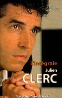 L'intégrale Julien Clerc : Tout Julien Clerc de A à Z