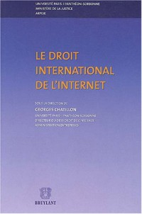Le droit international de l'Internet : Actes du Colloque, Ministère de la Justice, Paris, 19-20 novembre 2001