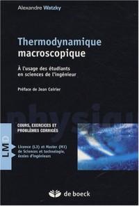 Thermodynamique macroscopique : A l'usage des étudiants en sciences de l'ingénieur